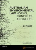Australian Environmental Law: Norms, Principles & Rules