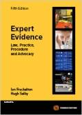 Expert Evidence: Law, Practice, Procedure and Advocacy
