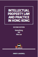 Intellectual Property Law and Practice in Hong Kong, Second Edition